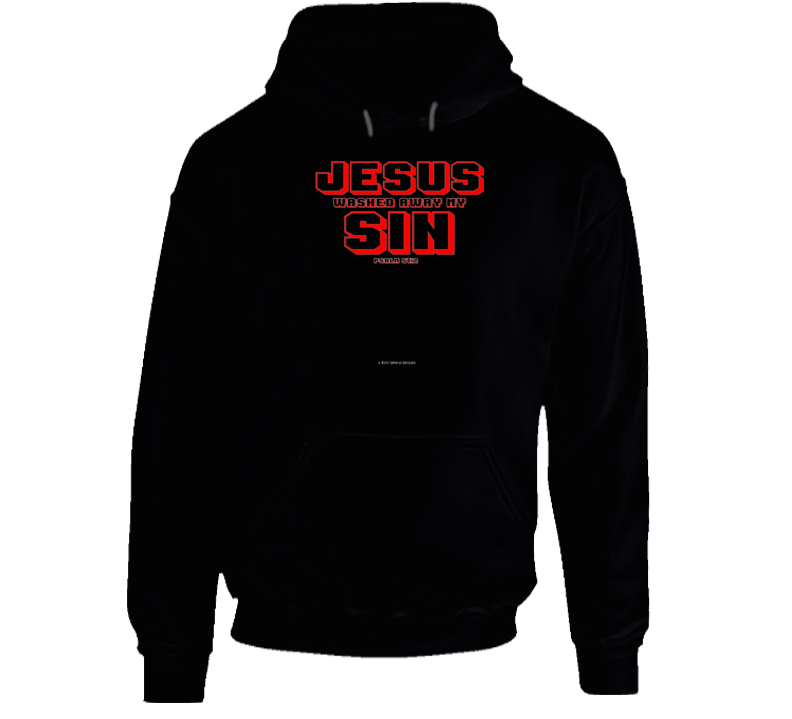 Jesus Washed Away My Sin Psalm 51:2 Christian  Gift Hoodie