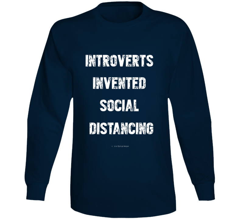 Introverts Invented Social Distancing Funny Covid19 Coronavirus Quarantine Gift Hermit Long Sleeve