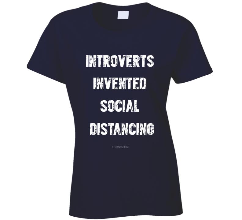Introverts Invented Social Distancing Funny Covid19 Coronavirus Quarantine Gift Hermit Ladies T Shirt