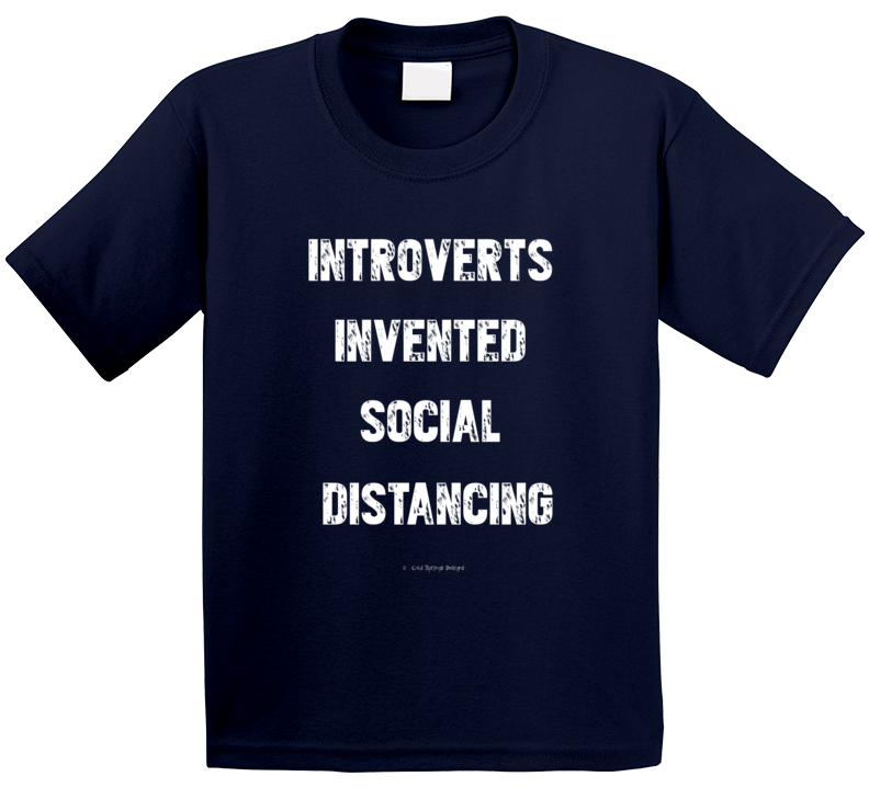 Introverts Invented Social Distancing Funny Covid19 Coronavirus Quarantine Gift Hermit T Shirt