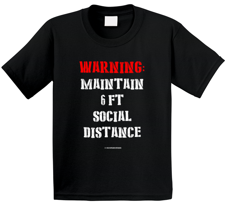 Warning Maintain 6ft Social Distance Funny Covid19 Coronavirus Quarantine Social Distancing Pandemic Gift T Shirt