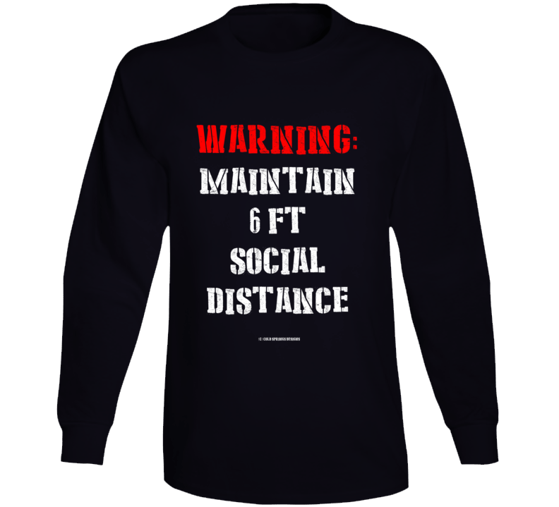 Warning Maintain 6ft Social Distance Funny Covid19 Coronavirus Quarantine Social Distancing Pandemic Gift Long Sleeve