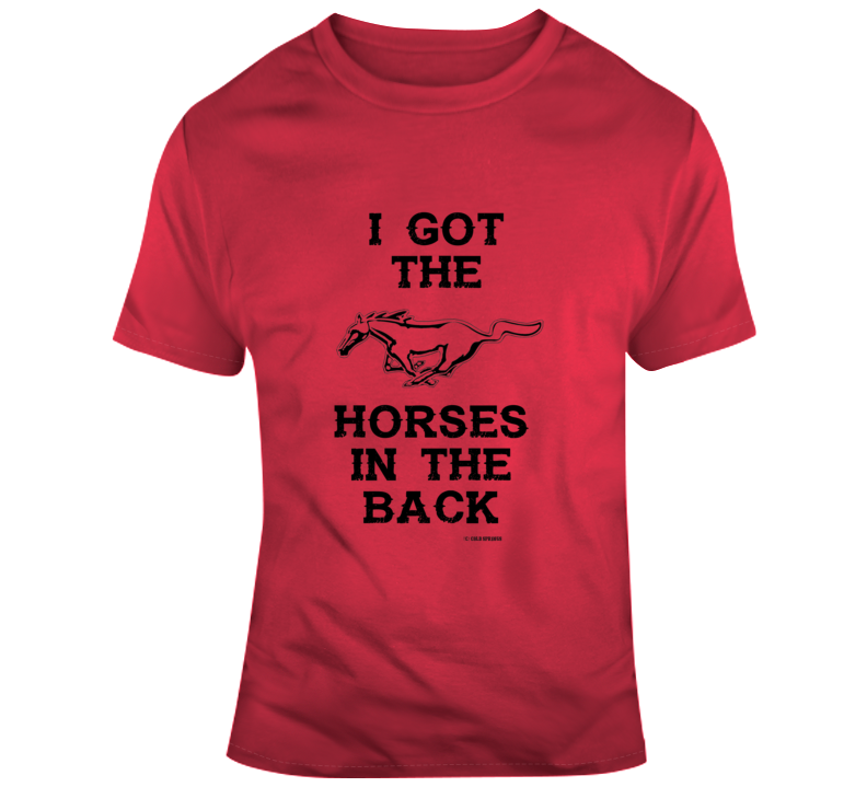 I Got The Horses In The Back Country Music Cowbow Cowgirl Western Old Town Road Gift T Shirt