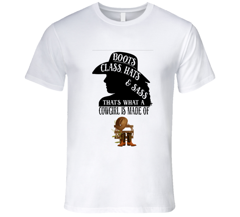 Boots Class Hats Sass Thats What A Cowgirl Is Made Of Cowbow Country Premium Gift Mothers Day T Shirt