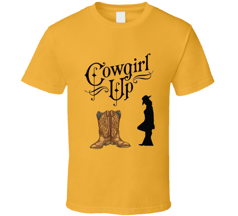Cowgirl Up Country Western Gift Mothers Day Cowboy T Shirt
