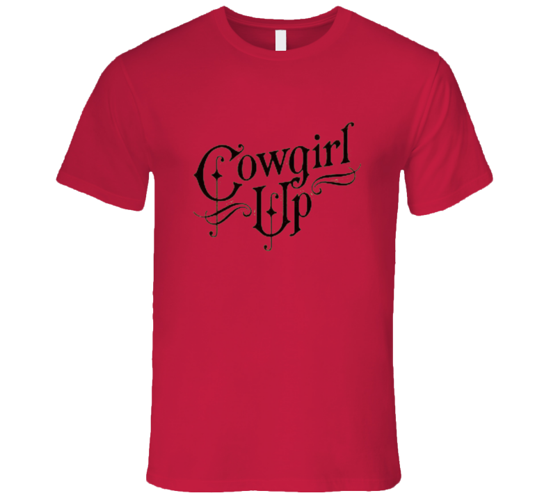 Cowgirl Up Country Western Rodeo Cowbboy Boots Premium Quality Gift Mothers Day T Shirt