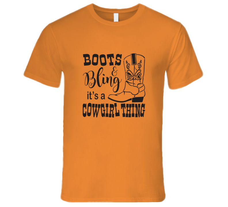 Boots And Bling It's A Cowgirl Thing Premium Quality Country Western Gift Mothers Day T Shirt