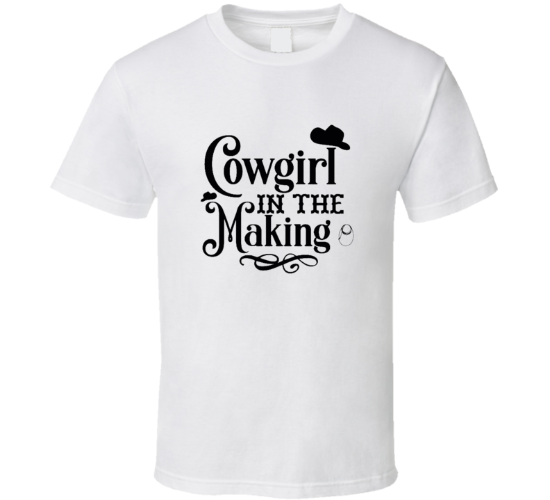 Cowgirl In The Making Country Western Girl Gift T Shirt