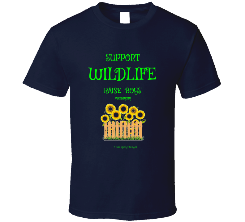 Support Wildlife Raise Boys #boymom Funny Mothers Day Mom Gift T Shirt