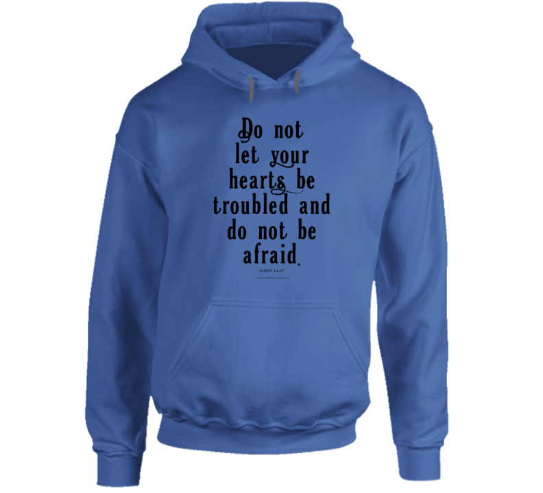 Do Not Let Your Hearts Be Troubled John 14:27 Christian Bibke Verse Jesus Christ Hoodie