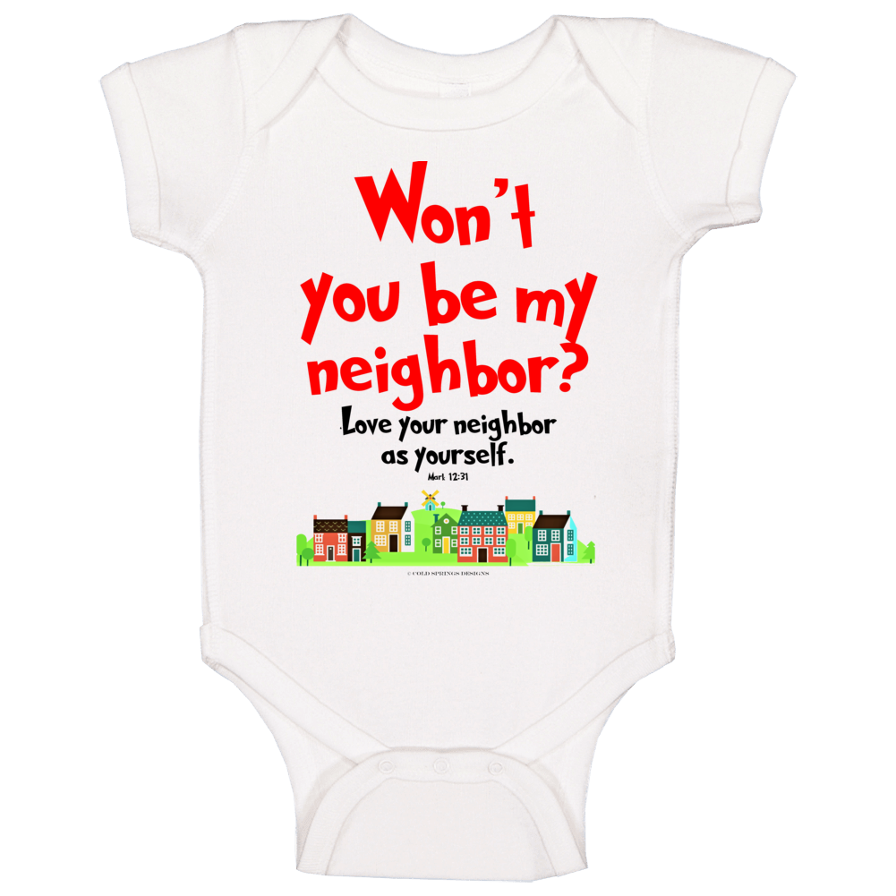 Wont You Be My Neighbor Mark 12:31 Love Your Neighbor Christian Bible Verse Premium Gift Baby One Piece