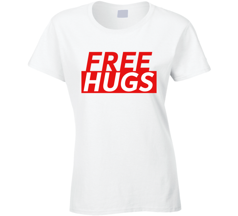 Free Hugs Funny Love Gift Ladies T Shirt