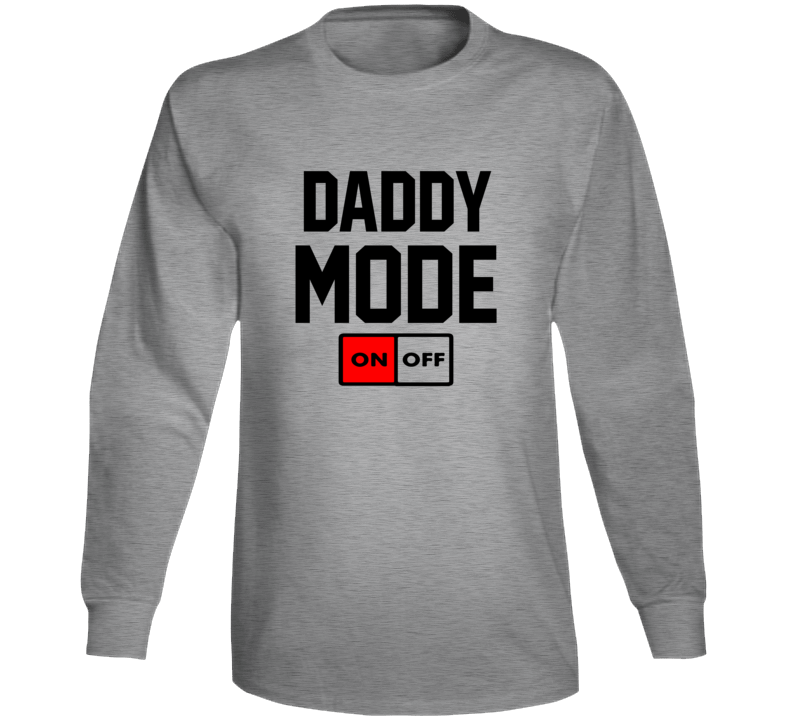 Daddy Mode On Funny Fathers Day Gift Long Sleeve