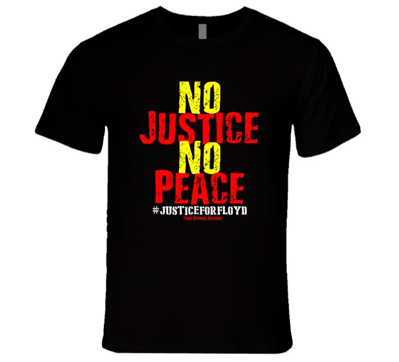 No Justice No Peace #justiceforfloyd Premium Protesftt George Floyd Gi T Shirt