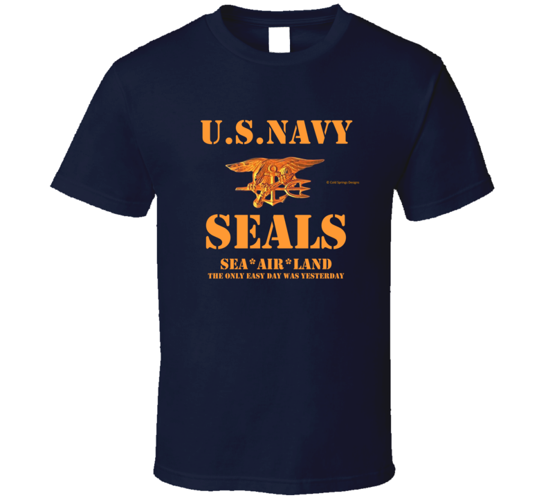 U S Navy Seals Trident The Only Easy Day Was Yesterday Military  Gift T Shirt