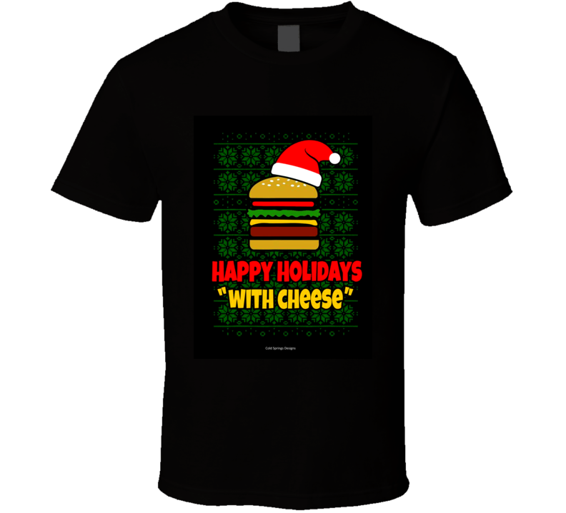 Happy Holidays With Cheese Samuel Jackson Capital One Pulp Fiction Funny Gift T Shirt