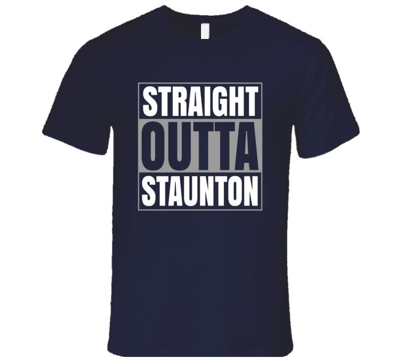 Straight Outta Staunton Virginia Gift Premium T Shirt