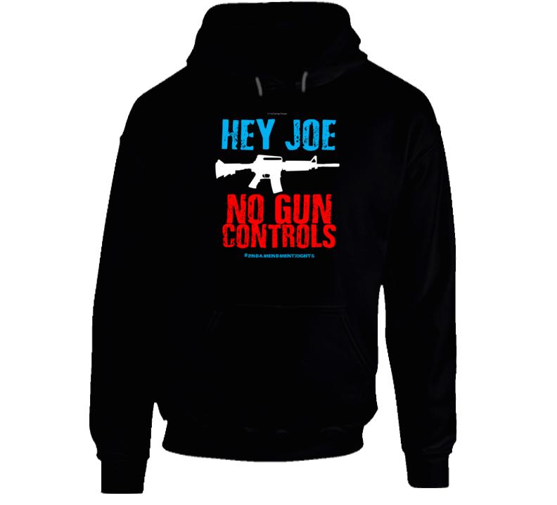 Hey Joe No Gun Controls 2nd Amendment Rights Biden 2a Gift Hoodie