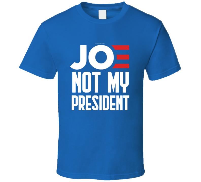 Joe Not My President Funny No Biden Right Conservative Republican T Shirt