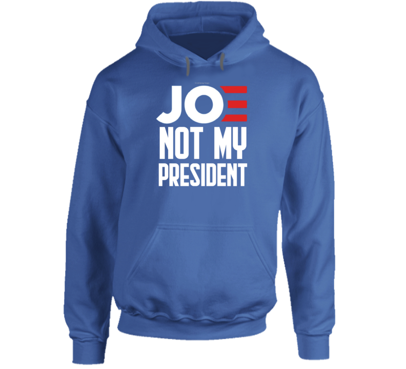 Joe Not My President Funny No Biden Right Conservative Republican Hoodie
