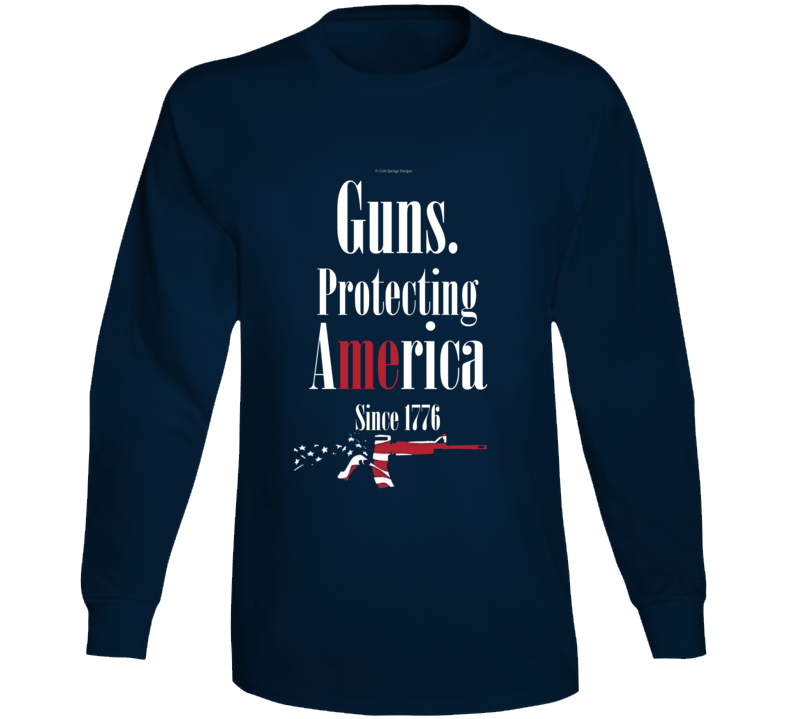 Guns Protecting Me America Since 1776 Gun Right 2a Gift Long Sleeve T Shirt