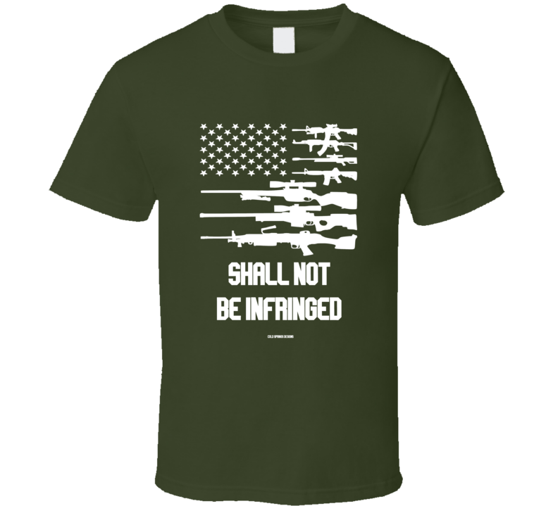 Sha Not Be Infringed Second Amendment Rife Flag Gift 2a T Shirt