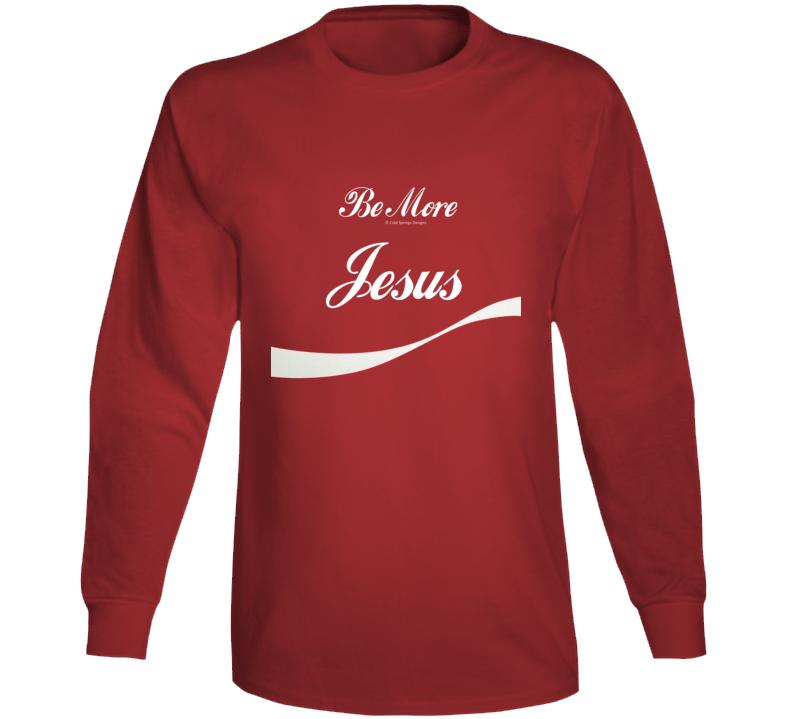 Be More Jesus Christian Cola Spoof Bible Christ Church Long Sleeve T Shirt