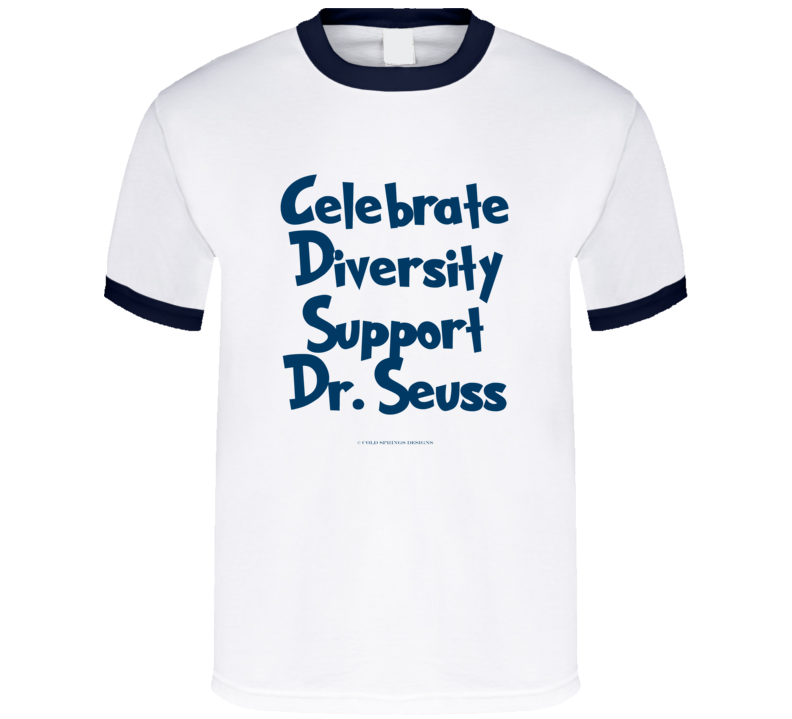 Celebrate Diversity Support Dr Seuss No Ban Gift T Shirt