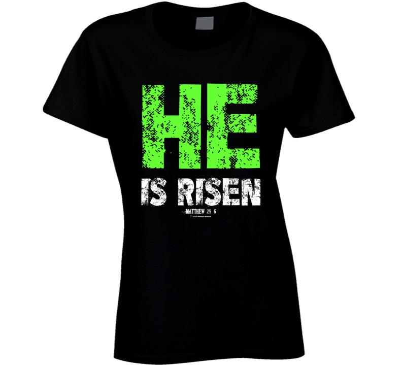 He Is Risen Matthew 28:6 Easter Jesus Resurrection Gift Christian Ladies T Shirt