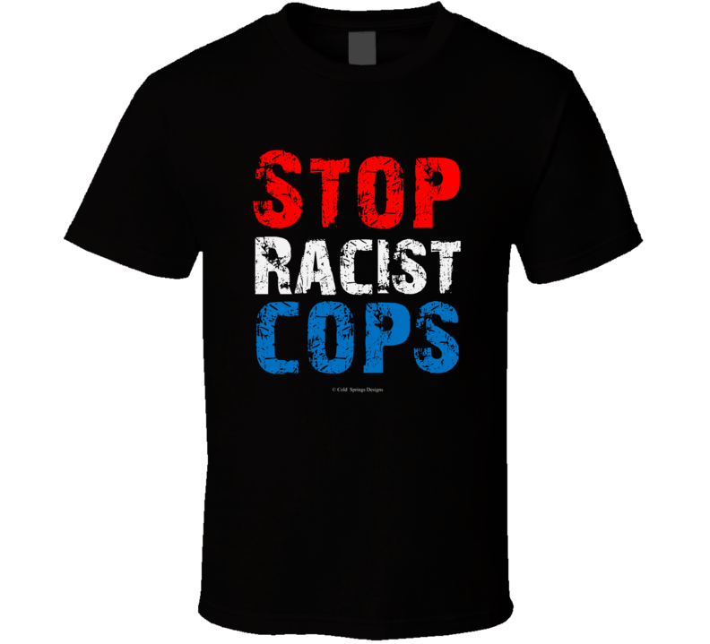 Stop Racist Cops Black Lives Matter Justice For Nazario Gift T Shirt