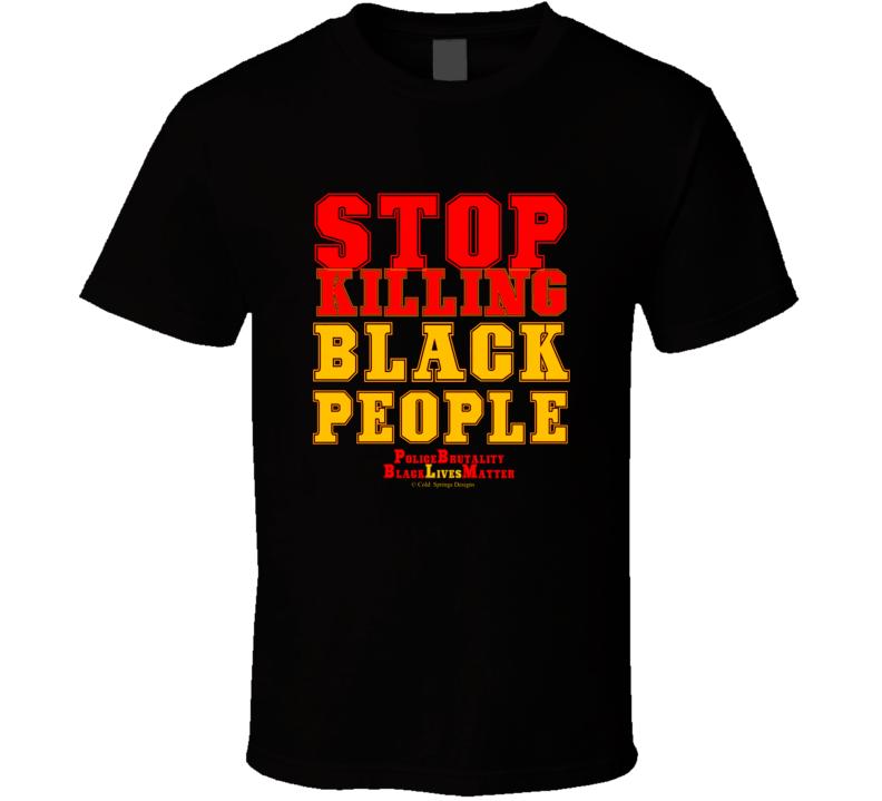 Stop Killing Black People Police Brutality Nazario Floyd Taylor Black Lives T Shirt