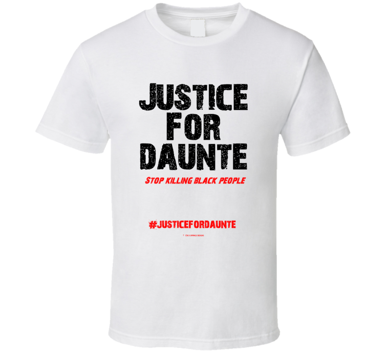 Justice For Daunte Stop Killing Black People  Gift T Shirt