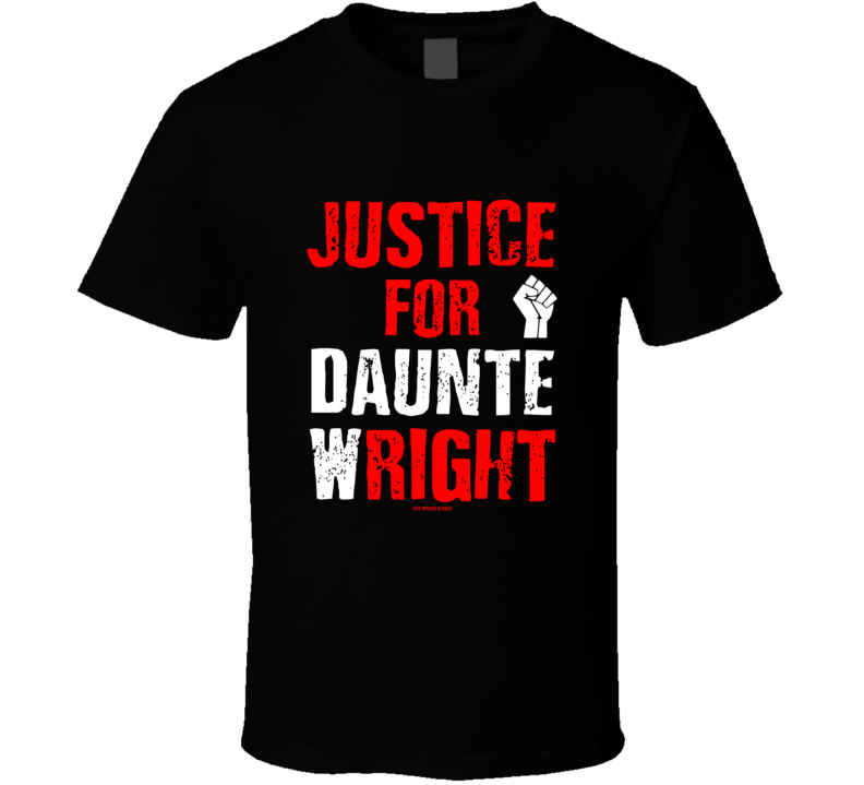 Justice For Daunte Right Say His Name Blm Gift Cold Springs Designs T Shirt