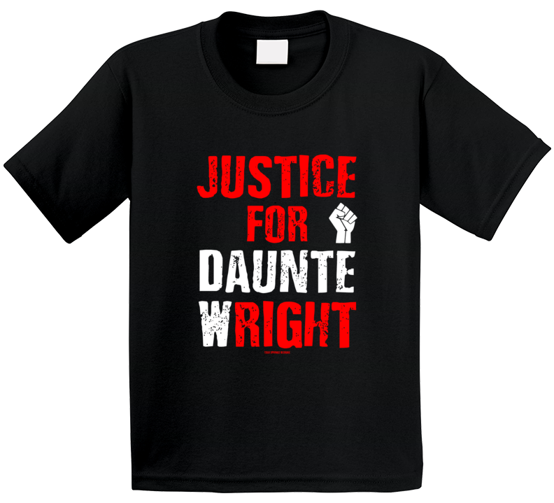 Justice For Daunte W Right Black Lives Gift Cold Springs Designs T Shirt