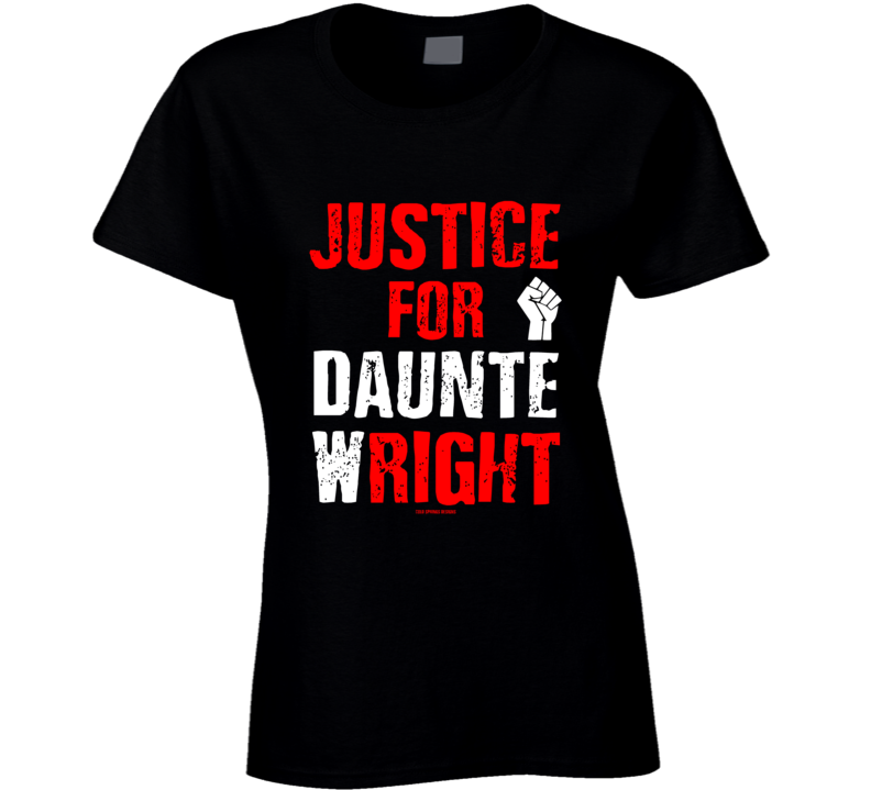 Justice For Daunte W Right Black Lives Gift Cold Springs Designs Ladies T Shirt
