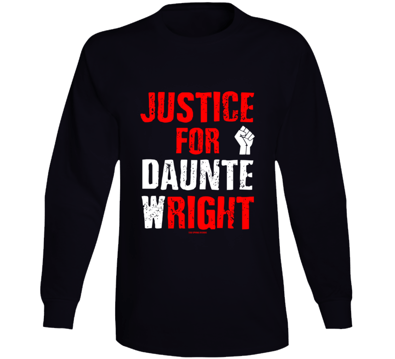 Justice For Daunte W Right Black Lives Gift Cold Springs Designs Long Sleeve T Shirt