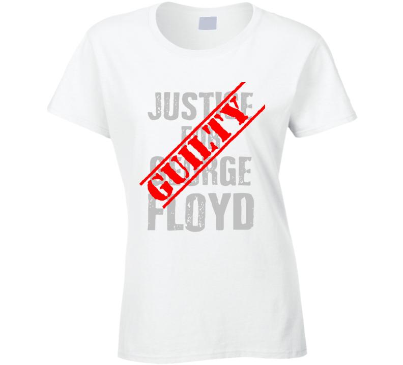 Guilty  Justice For George Floyd Black Lives Matter Verdict Ladies T Shirt