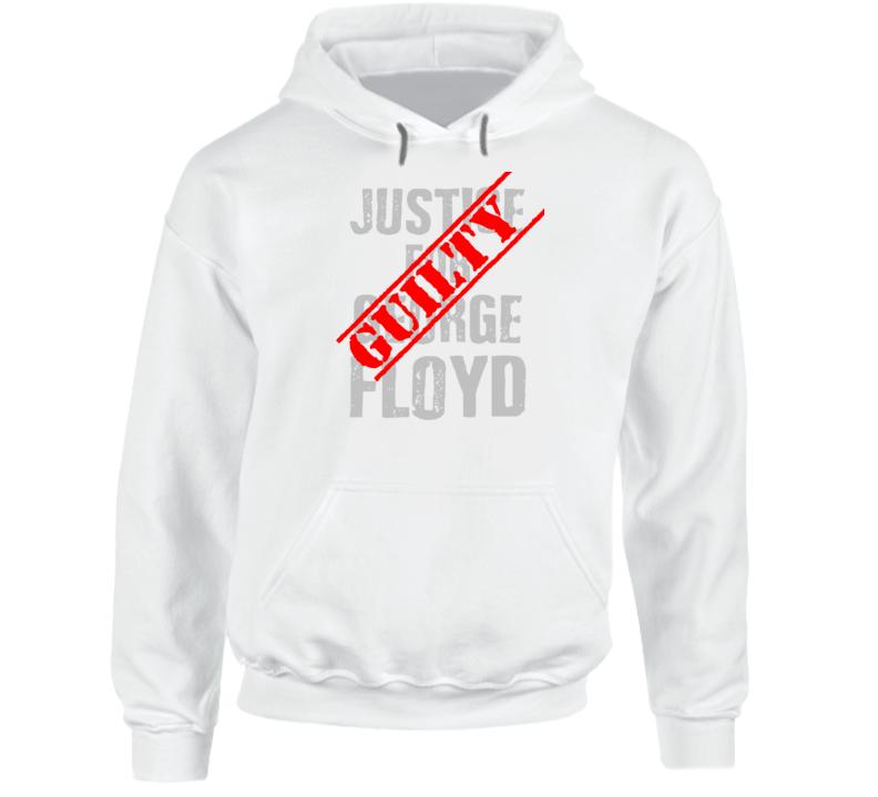Guilty  Justice For George Floyd Black Lives Matter Verdict Hoodie