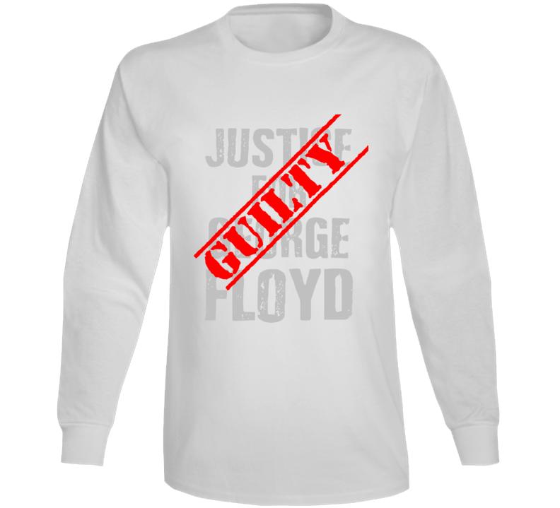 Guilty  Justice For George Floyd Black Lives Matter Verdict Long Sleeve T Shirt