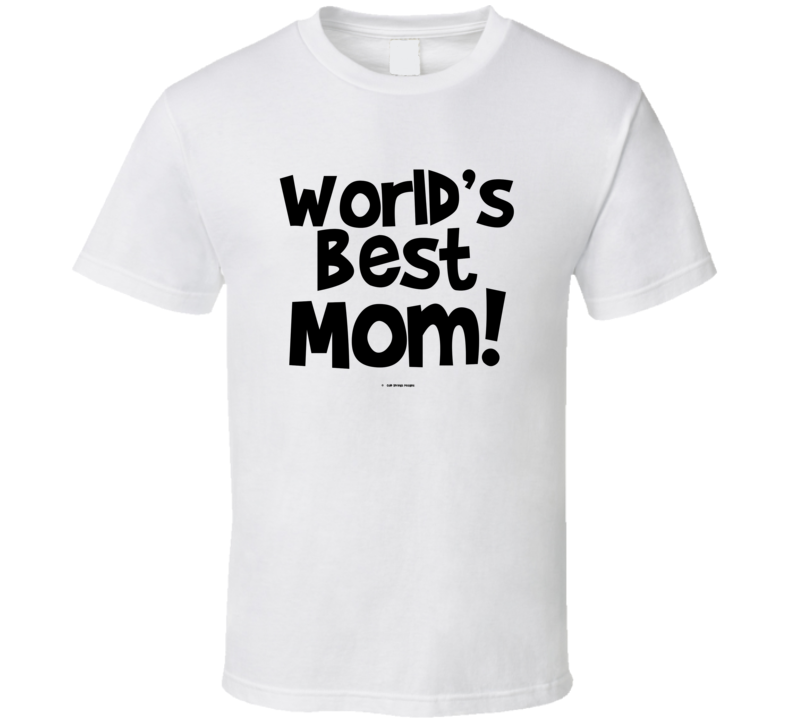 World's Best Mom Mothers Day Gift Cold Springs Designs T Shirt