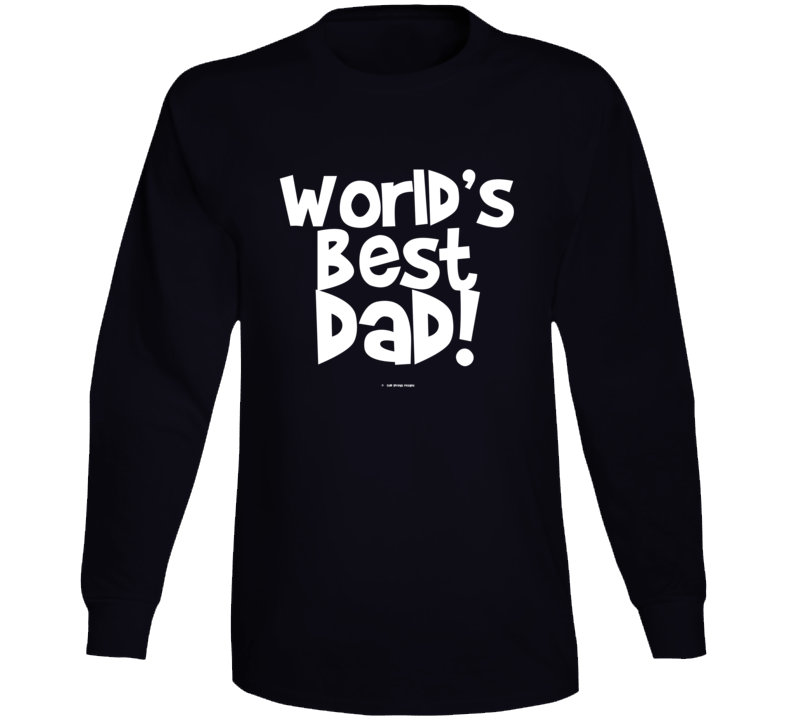 World's Best Dad Fathers Dat Gift Cold Springs Designs Long Sleeve T Shirt