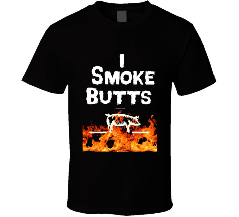 I Smoke Butts Funny Bbq Barbecue Pig Smoker Gift T Shirt