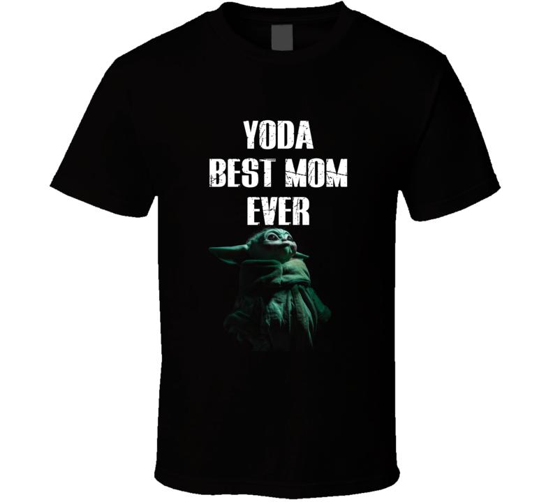Yoda Best Mom Ever Mother Day Gift Grogu Mandelorian T Shirt