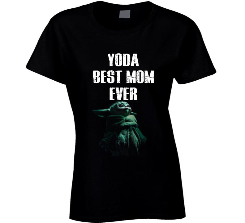 Yoda Best Mom Ever Mother Day Gift Grogu Mandelorian Ladies T Shirt