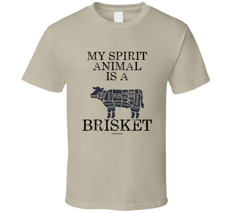 My Spirit Animal Is A Brisket Funny Gift Bbq T Shirt
