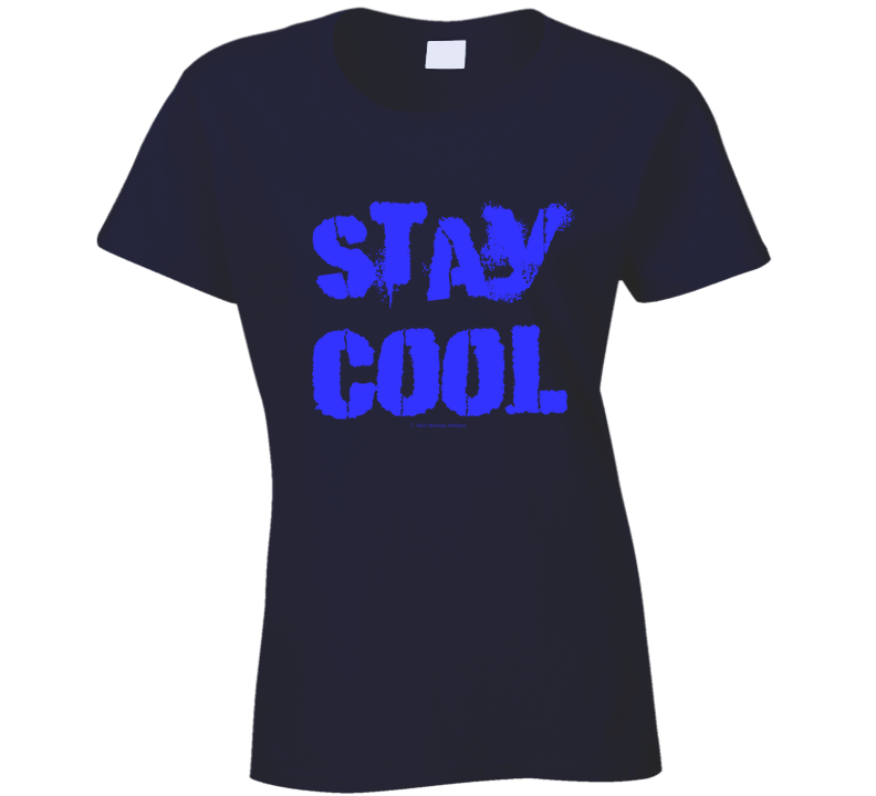 Stay Cool Fun Summer Summertime Gift Ladies T Shirt