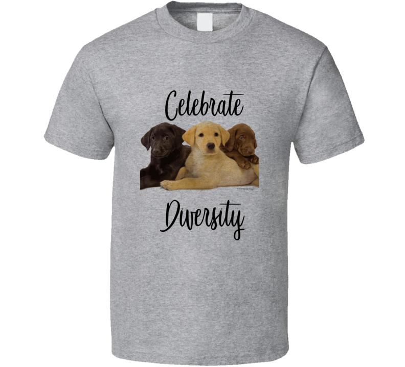 Celebrate Diversity Funny Labrador Retriever Yellow Chocolate Black Gift Dog T Shirt