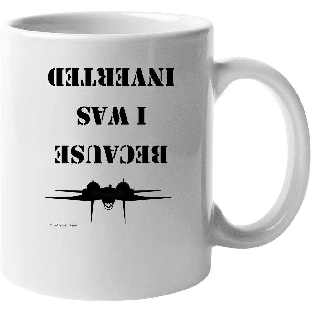 Because I Was Inverted F14 Tomcat Top Gun Gift Funny Mug