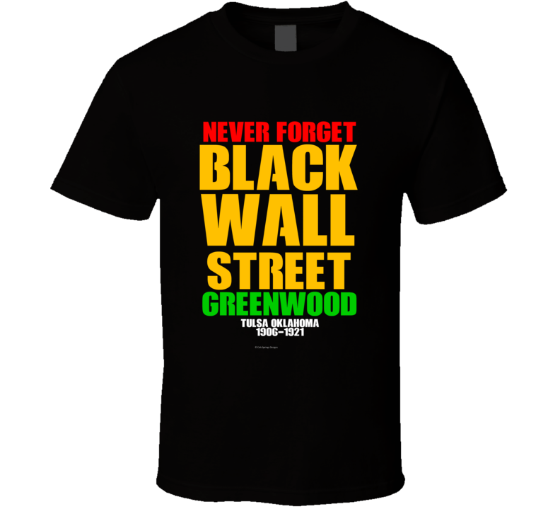 Never Forget Black Wall Street Greenwood Tulsa 1921 Gift T Shirt