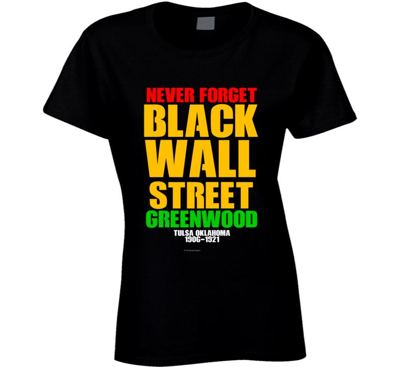 Never Forget Black Wall Street Greenwood Tulsa 1921 Gift Ladies T Shirt